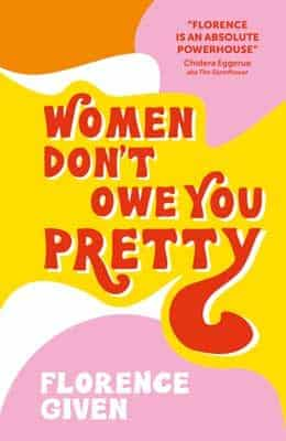 Women Don't Owe You Pretty by Florence Given | Waterstones