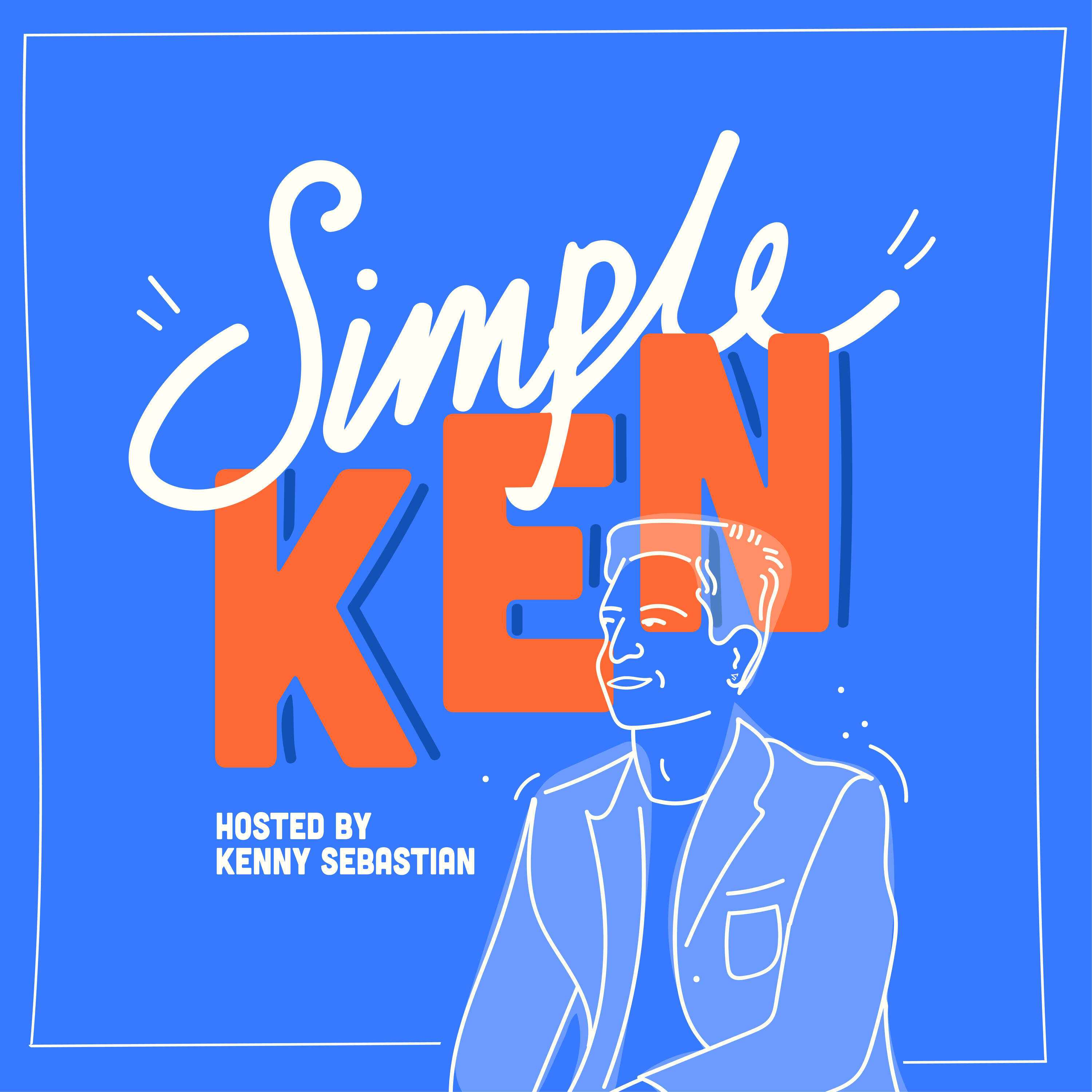 Simple Ken - Hosted by Kenny Sebastian | Listen via Stitcher for Podcasts