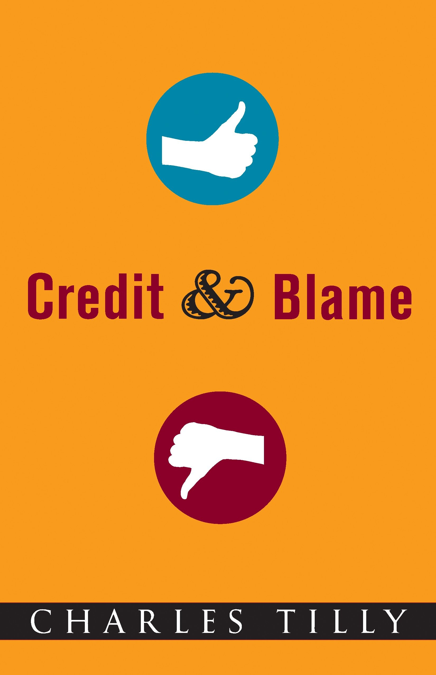 Credit and Blame: Amazon.co.uk: Tilly, Charles: 9780691135786: Books